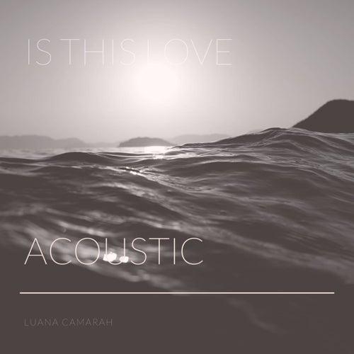 Is This Love (Cover) (Acústico) von Luana Camarah
