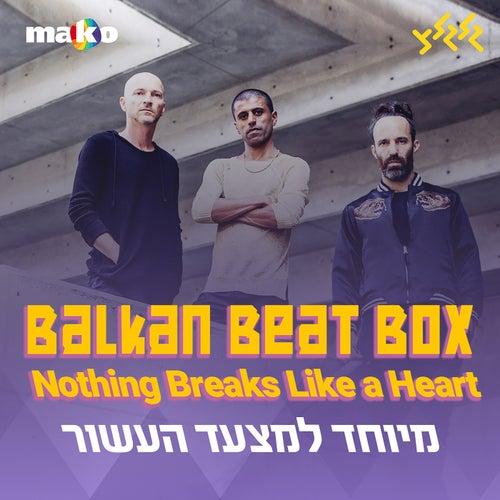 Nothing Breaks Like a Heart (מיוחד למצעד העשור) de Balkan Beat Box