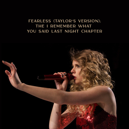 Fearless (Taylor's Version): The I Remember What You Said Last Night Chapter de Taylor Swift