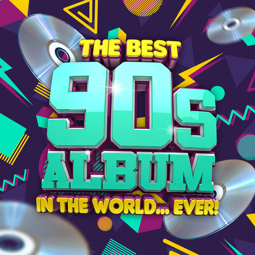 The Best 90s Album In The World...Ever! by Various Artists