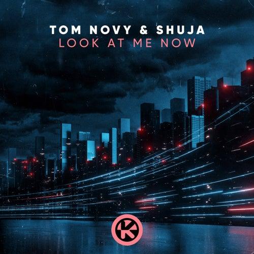 Look At Me Now von Tom Novy