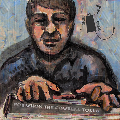 For Whom the Cowbell Tolls de Various Artists
