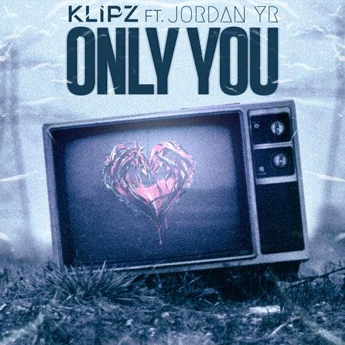 Only You von Klipz