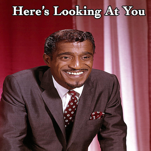 Here's Looking At You by Sammy Davis, Jr.