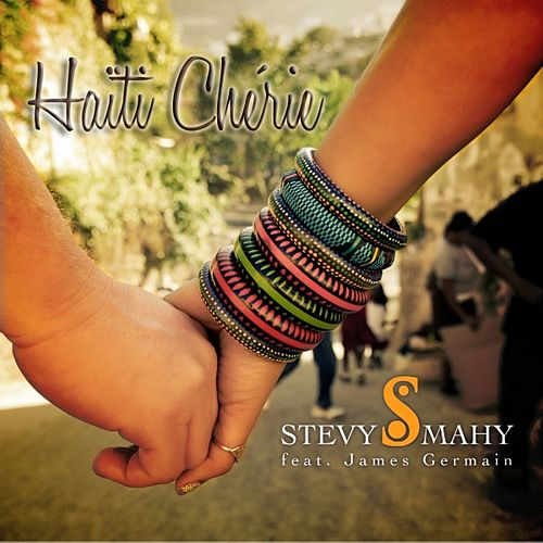Haïti chérie (feat. James Germain) by Stevy Mahy