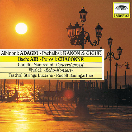 Albinoni: Adagio / Pachelbel: Canon & Gigue / Bach: Air / Purcell: Chaconne de Festival Strings Lucerne