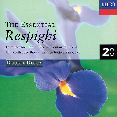 The Essential Respighi von Various Artists
