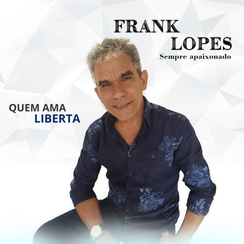 Quem Ama Liberta de Frank Lopes