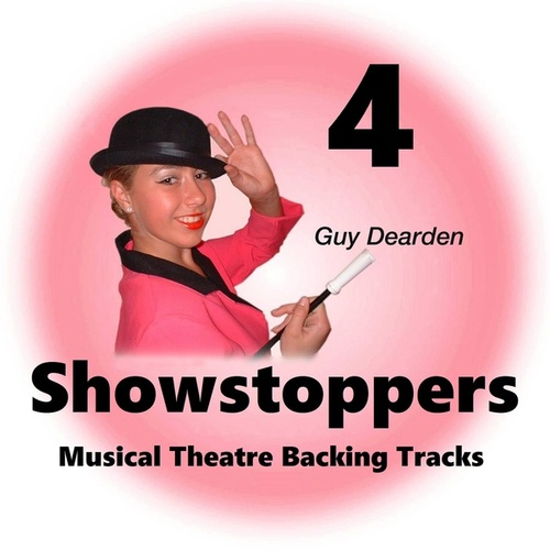 Showstoppers 4 - Musical Theatre Backing Tracks by Guy Dearden