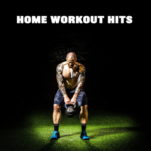 Home Workout Hits by Various Artists