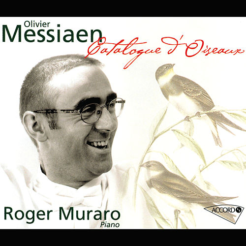 Messiaen: Catalogue d'oiseaux by Roger Muraro