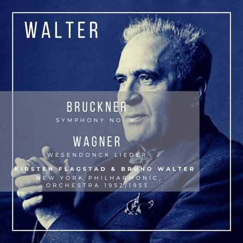 Wagner: Wesendonck Lieder - Bruckner: Symphony No. 9 by Kirsten Flagstad