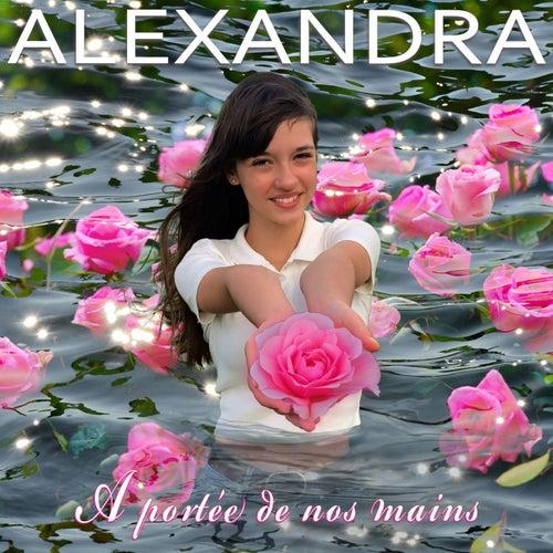 A portée de nos mains von Alexandra