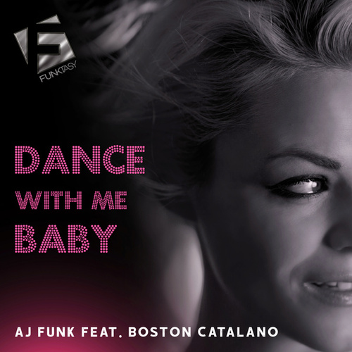 Dance With Me Baby by AJ Funk
