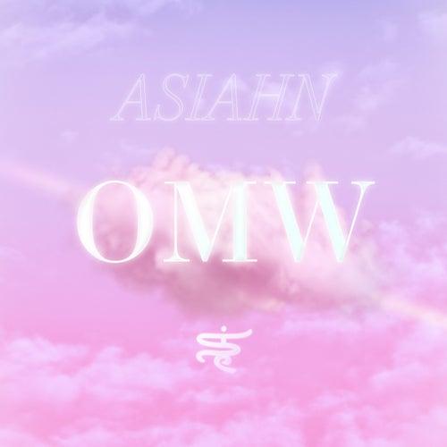 OMW by Asiahn