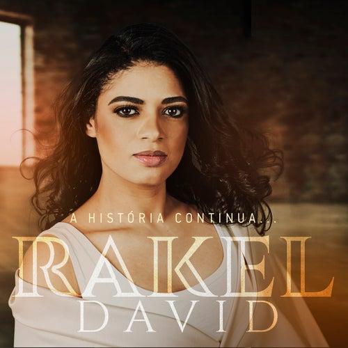 A História Continua... by Rakel David