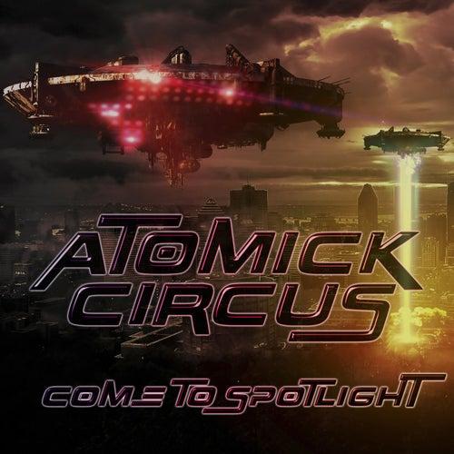 Come to Spotlight de Atomick Circus