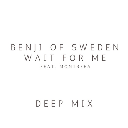 Wait for Me (Deep Mix) by Benji of Sweden