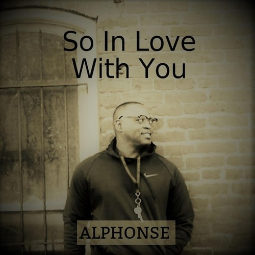 So in Love with You by Alphonse Prather