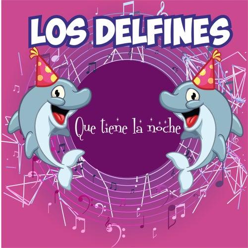 Que Tiene la Noche de Los Delfines