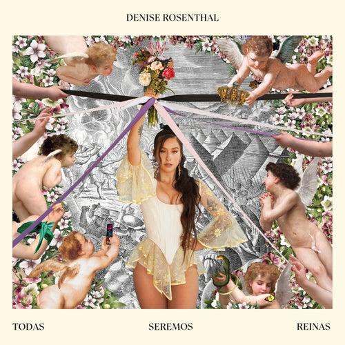 Todas Seremos Reinas de Denise Rosenthal