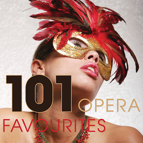 101 Essential Opera Favourites by Various Artists