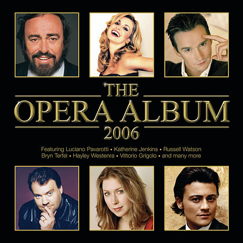 The Opera Album 2006 by Various Artists