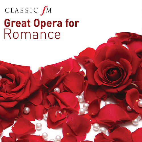 Great Opera for Romance by Various Artists