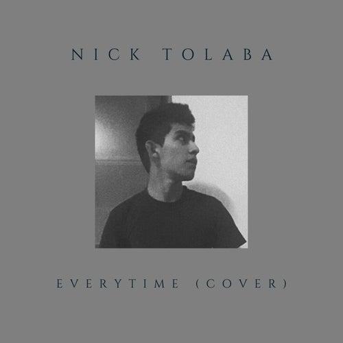 Everytime (Cover) von Nick Tolaba