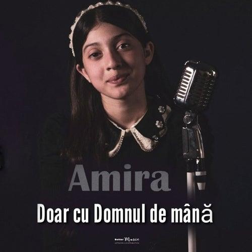 Cu Domnul De Mână by Amira