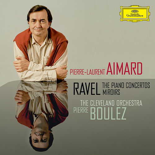 Ravel: The Piano Concertos; Miroirs van Pierre-Laurent Aimard