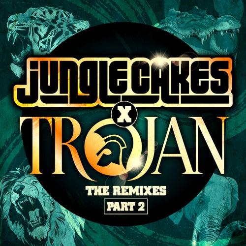 Jungle Cakes x Trojan - The Remixes Part 2 de Various Artists
