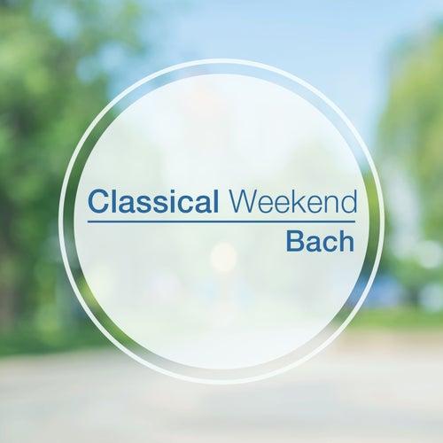Classical Weekend: Bach by Johann Sebastian Bach