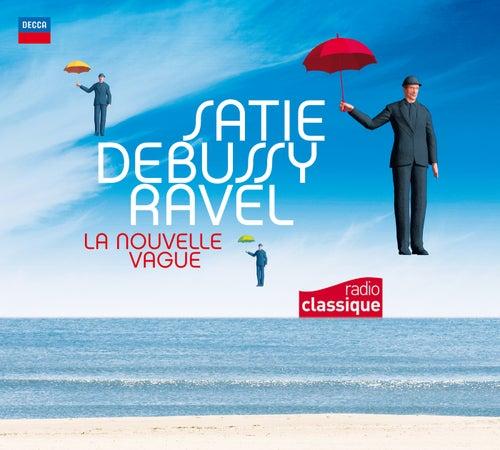 Satie Debussy Ravel : La Nouvelle Vague di Various Artists
