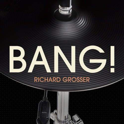 Bang! by Richard Grosser