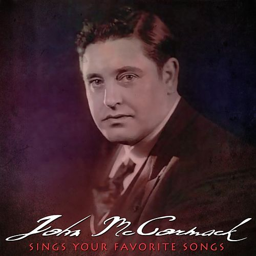 Sings Your Favorite Songs by John McCormack