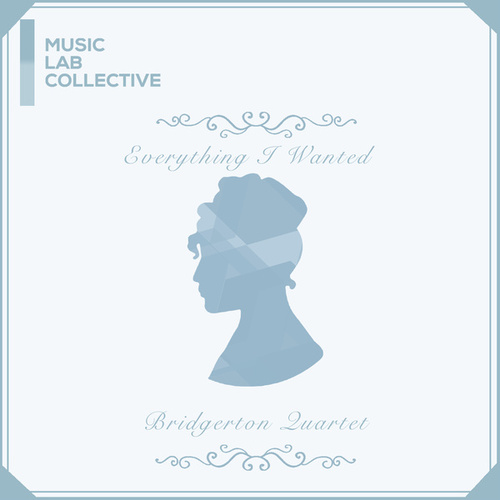 everything i wanted (arr. string quartet) (Inspired by 'Bridgerton') by Music Lab Collective