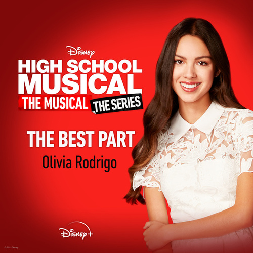 The Best Part (From 'High School Musical: The Musical: The Series (Season 2)') by Olivia Rodrigo