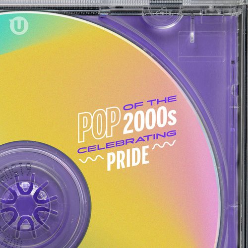 Pop of the 2000s: Celebrating Pride 2021 by Various Artists