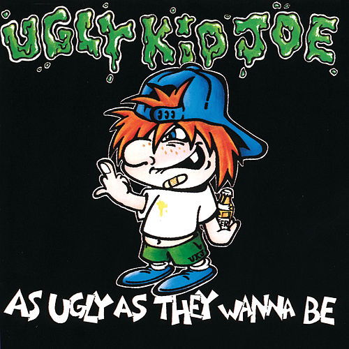 As Ugly As They Wanna Be by Ugly Kid Joe
