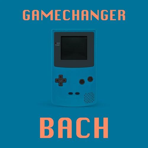 Gamechanger - Bach de Johann Sebastian Bach