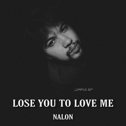 Lose You To Love Me (Cover) de Nalon