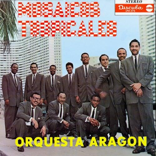 Mosaicos Tropicales de Orquesta Aragon