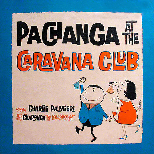 Pachanga At The Caravana Club de Charlie Palmieri