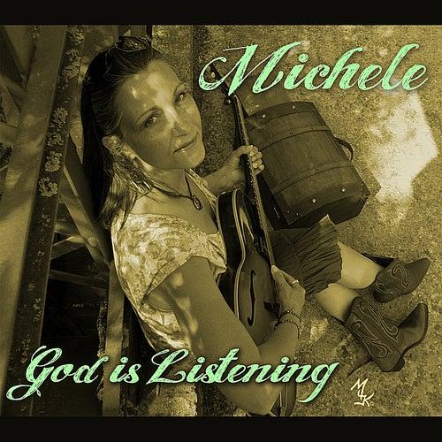 God Is Listening von Michele