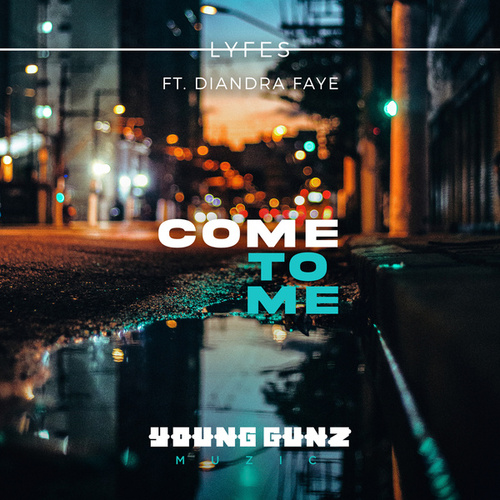 Come To Me by Lyfes