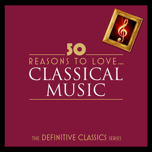 50 Reasons To Love Classical (Digital Only) de Various Artists