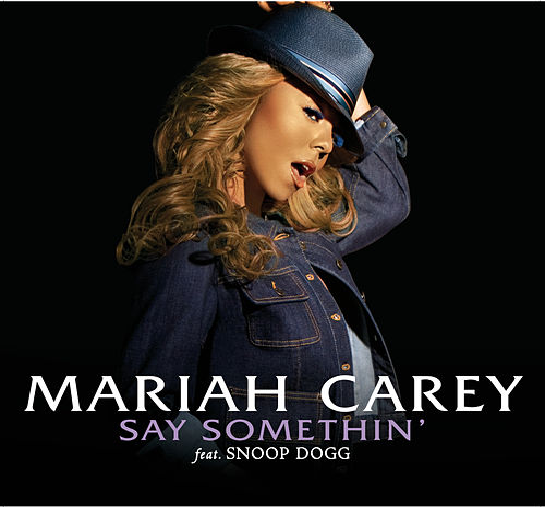 Say Somethin' by Mariah Carey