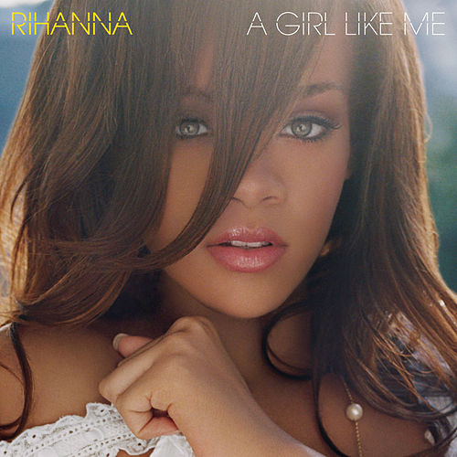 A Girl Like Me van Rihanna