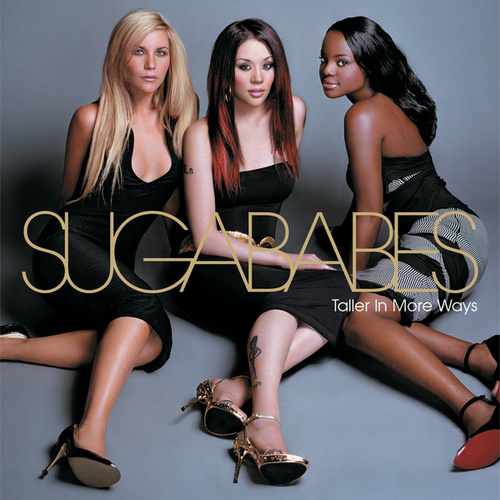 Taller In More Ways by Sugababes